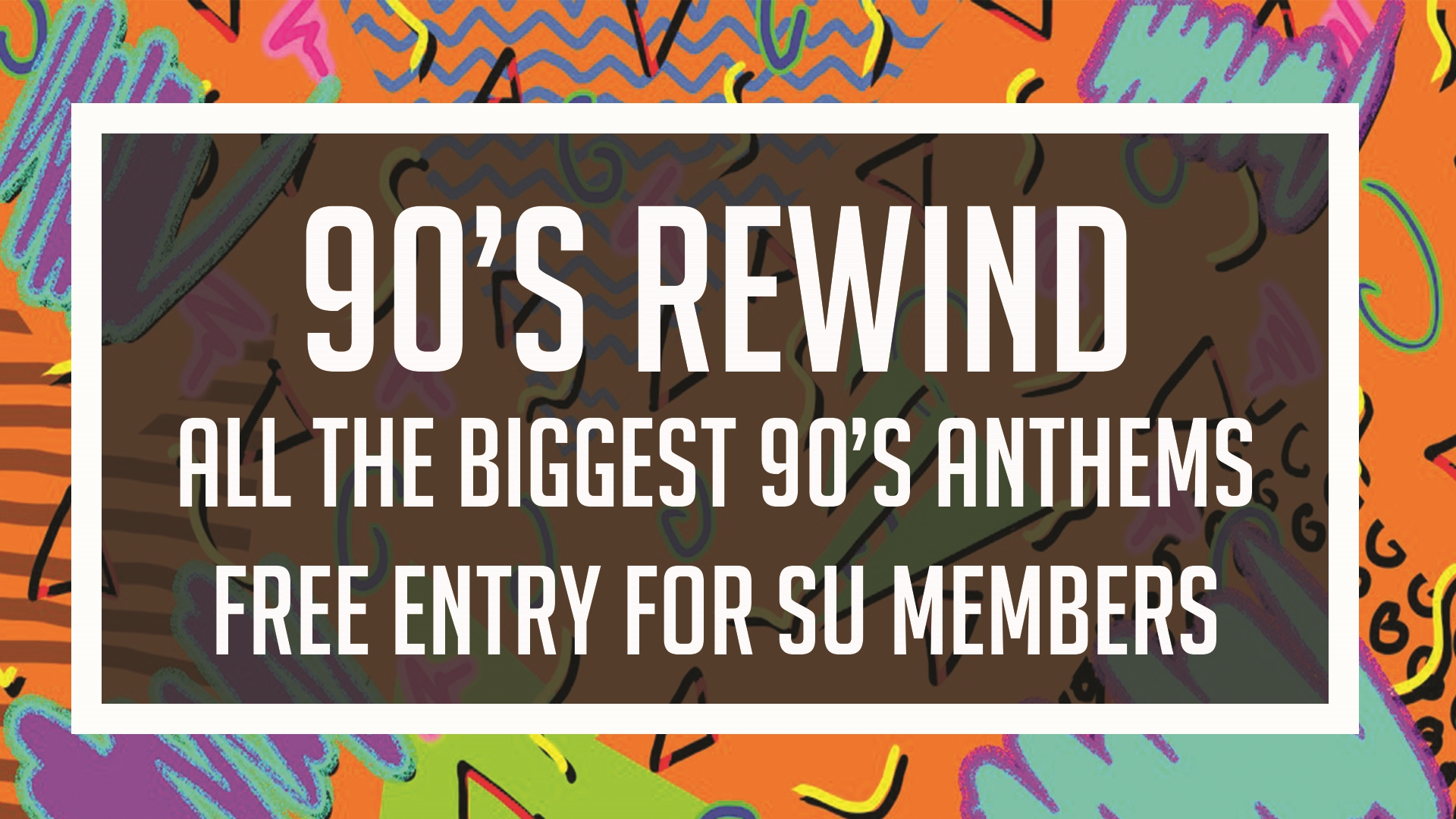 90's Rewind - Free Entry for SU Members