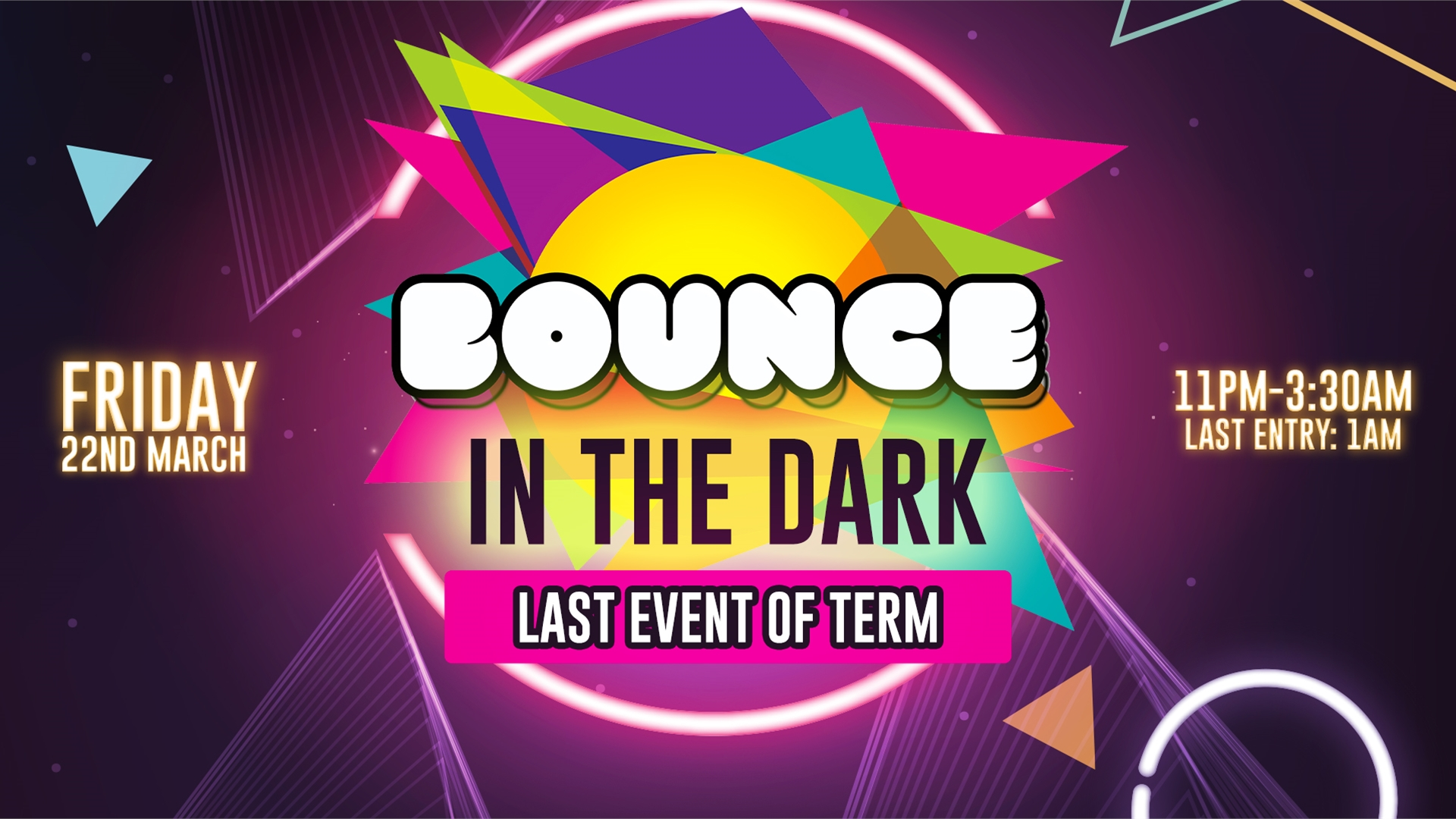 BOUNCE IN THE DARK (LAST BOUNCE OF TERM) - HIP-HOP, HOUSE, AND RnB ANTHEMS!